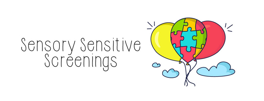 Sensory Sensitive Screenings